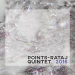 POINTS-RATAJ QUINTET