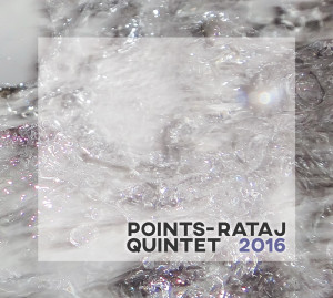 POINTS-RATAJ QUINTET